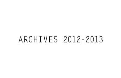 ARCHIVES 2012 – 2013